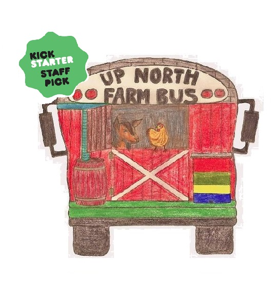 Up North Farm Bus Kickstarter
