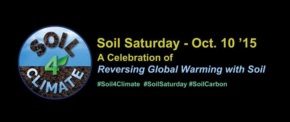 Soil Saturday: A Celebration of Reversing Global Warming with Soil