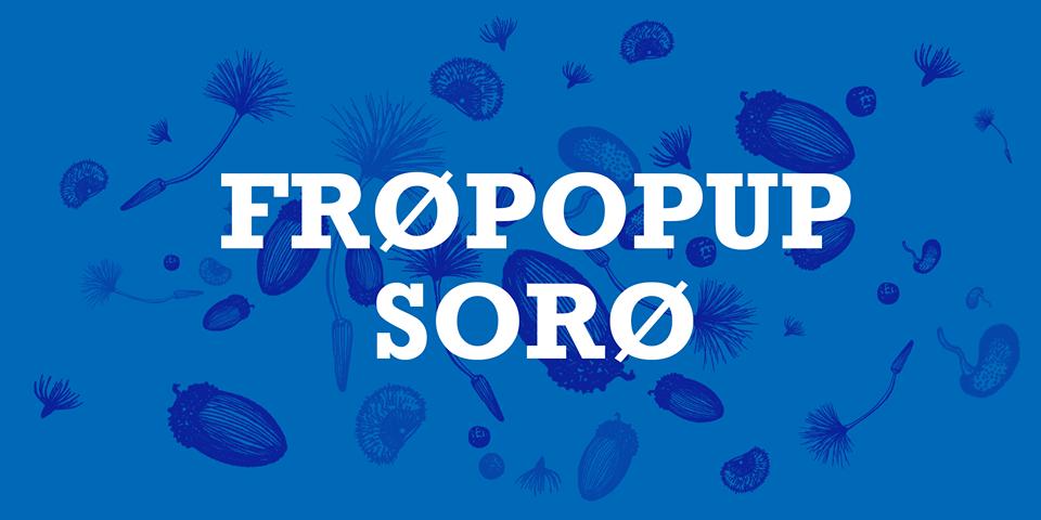 FRØPOPUP // SORØ