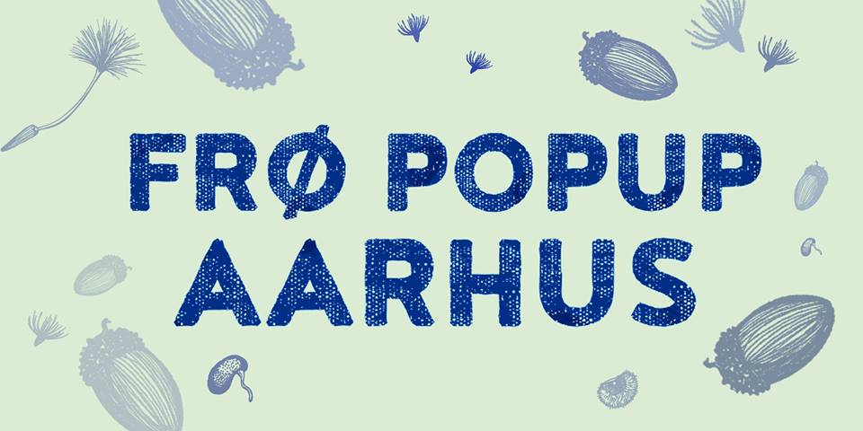FRØPOPUP // AARHUS
