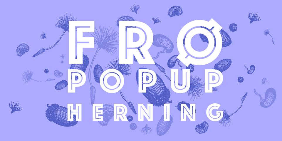 FRØ POPUP // HERNING