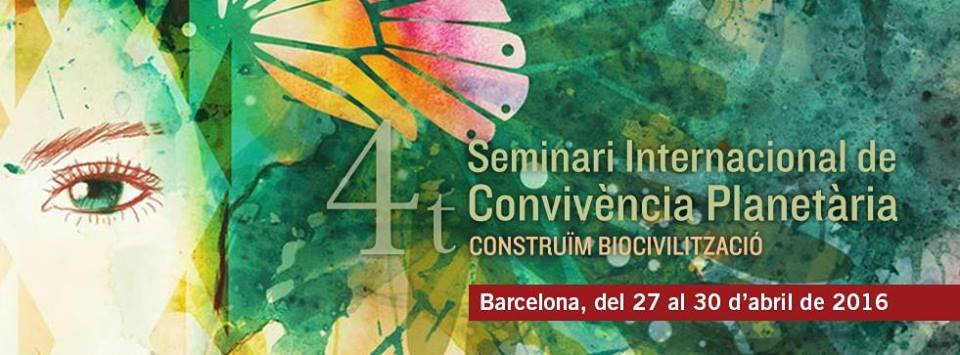 4t Seminari Internacional de Convivència Planetària: Construïm Biocivilització