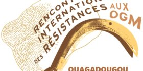 International meetings of resistances to GMOs / Rencontres Internationales des Résistances aux OGM