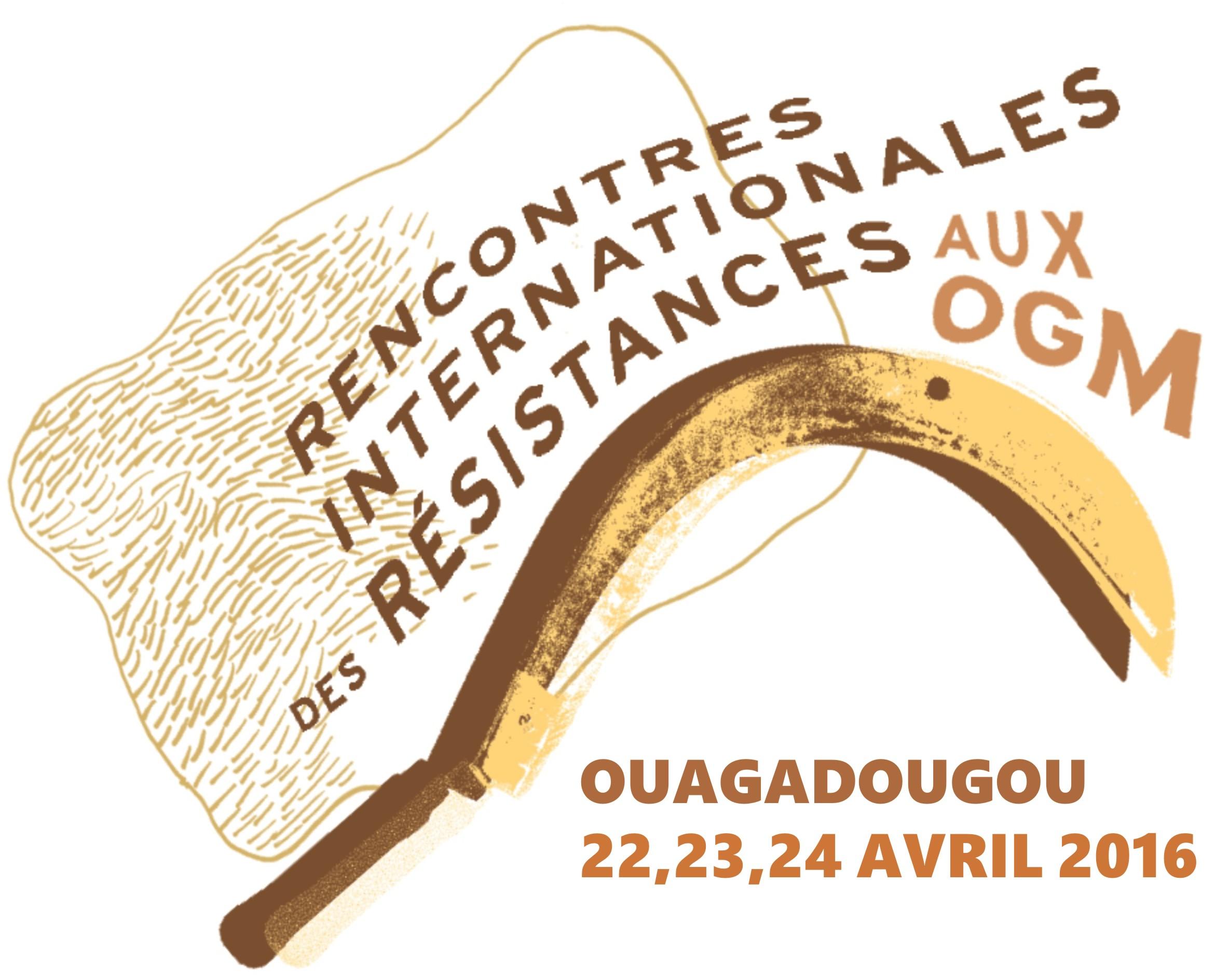 International meetings of resistances to GMOs / Rencontres Internationales des Résistances aux OGM