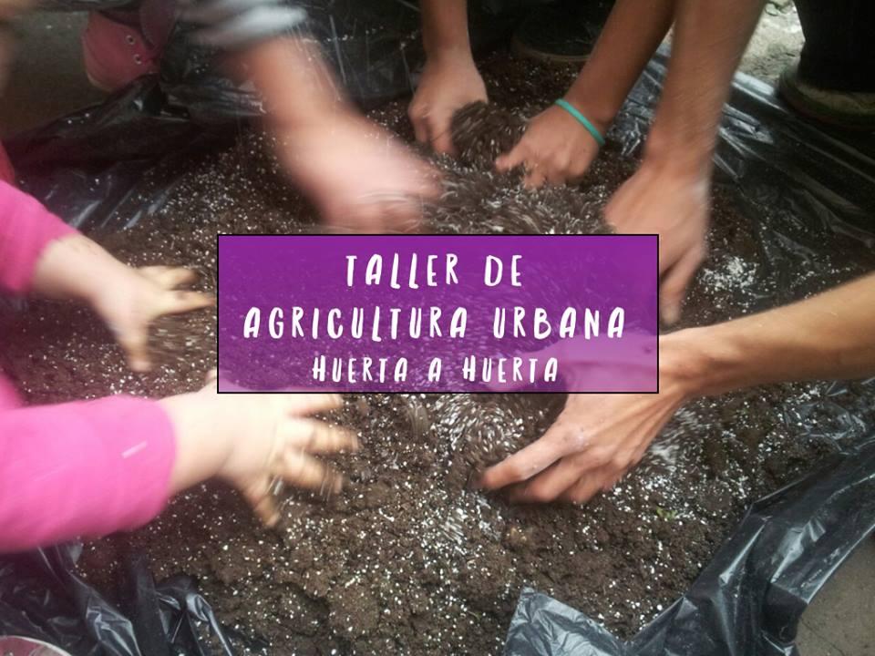 "Taller de Agricultura Urbana ""HUERTA A HUERTA"""