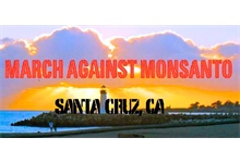 March Against Monsanto Santa Cruz – USA