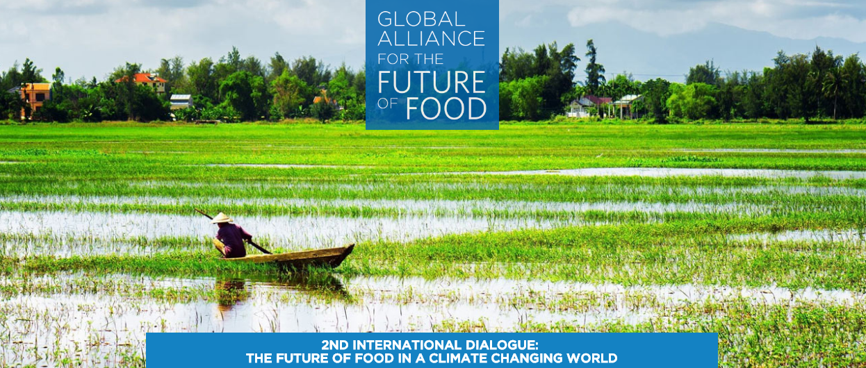 2ND INTERNATIONAL DIALOGUE:  THE FUTURE OF FOOD IN A CLIMATE CHANGING WORLD