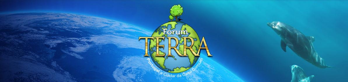 FÓRUM TERRA – Portugal a Cuidar da Casa Comum