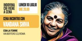 Indovina Chi Viene A Cena – Incontro Con Vandana Shiva / Guess Who's Coming to Dinner – Dinner meeting with Dr Vandana Shiva
