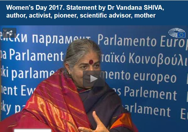 8 March 2017 – Women's Day at the EU Parliament – A message from Dr Vandana Shiva