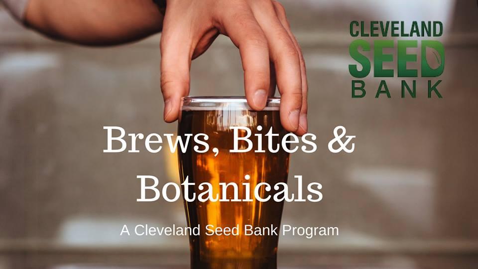 Brews, Bites and Botanicals: A Cleveland Seed Bank Program